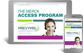 Need More Information About Patient Assistance for PREVYMIS™ (letermovir)?